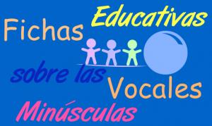 Fichas Educativas Infantiles de Vocales en Minúscula para Imprimir